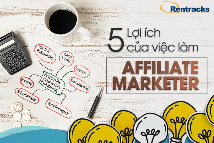 5 lợi ích làm Affiliate Marketer