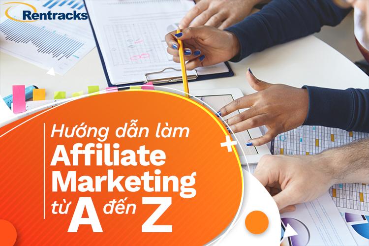 Hướng dẫn làm Affiliate Marketing từ A đến Z
