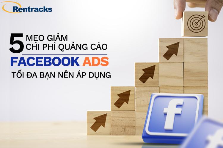 5 mẹo giảm chi phí quảng cáo facebook ads
