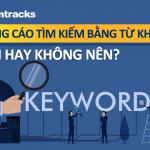 Quảng cáo tìm kiếm từ khóa: Nên hay Không?